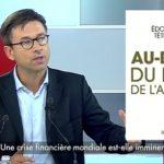Edouard Tétreau: Une crise financière mondiale majeure est imminente !