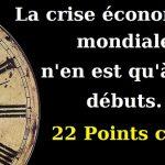 ALERTE ROUGE: 22 Signes majeurs – La crise économique mondiale n'en est qu'à ses débuts !