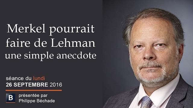 """Philippe Béchade: Séance du Lundi 26 Septembre 2016: """"Merkel pourrait faire de Lehman une simple"""""""