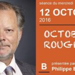 """Philippe Béchade: Séance du Mercredi 12 Octobre 2016: """"Octobre rouge ?"""""""