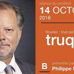 """Philippe Béchade: Séance du Vendredi 14 Octobre 2016: Marchés """"Souriez: tout est truqué"""""""