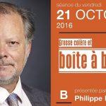 Philippe Béchade: Séance du Vendredi 21 Octobre 2016: «Grosse colère et boîte à baffes»