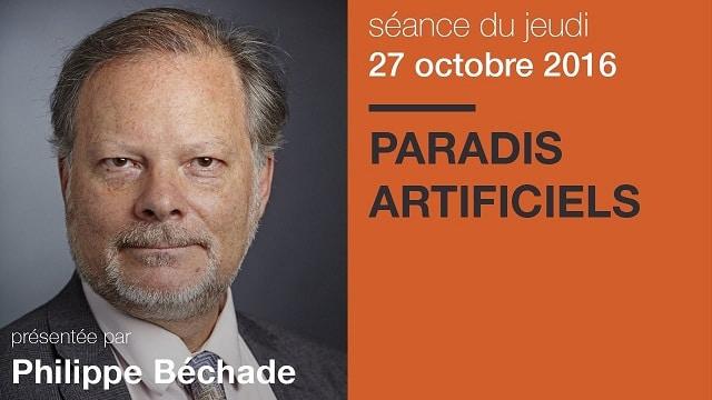 """Philippe Béchade: Séance du Jeudi 27 Octobre 2016: """"Paradis artificiels"""""""