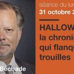 Philippe Béchade: Séance du Lundi 31 Octobre 2016: «Halloween, la chronique qui flanque six trouilles»