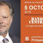 Philippe Béchade: Séance du Mercredi 05 Octobre 2016: «Banques centrales : «Un esprit de saine collaboration»