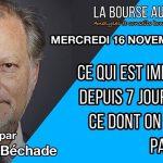 """Philippe Béchade: Séance du 16/11/16: """"Ce qui est important depuis 7 jours, c'est ce dont on ne vous parle pas"""""""