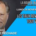 Philippe Béchade: Séance du Lundi 28 Novembre 2016: «Les taux remontent. Tout va mieux !»