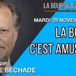 """Philippe Béchade: Séance du Mardi 29 Novembre 2016: """"La Bourse, c'est amusant"""""""