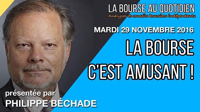 """Philippe Béchade: Séance du Mardi 29 Novembre 2016: """"La Bourse, c"""