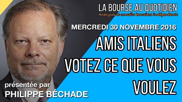"""P. Béchade: Séance du 30/11/16: """"Amis italiens, votez ce que vous voulez... de toute façon ça n"""