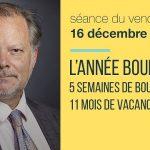 """Philippe Béchade: Séance du Vendredi 16 Décembre 2016: """"L'année boursière : 5 semaines de boulot et 11 mois de vacances"""""""
