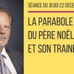 Philippe Béchade: Séance du Jeudi 22 Décembre 2016: «La Parabole du Père Noël et de son traîneau»