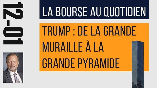 "Philippe Béchade: Séance du Jeudi 12 Janvier 2017:  ""Trump : de la grande muraille à la grande pyramide... de Ponzi"""