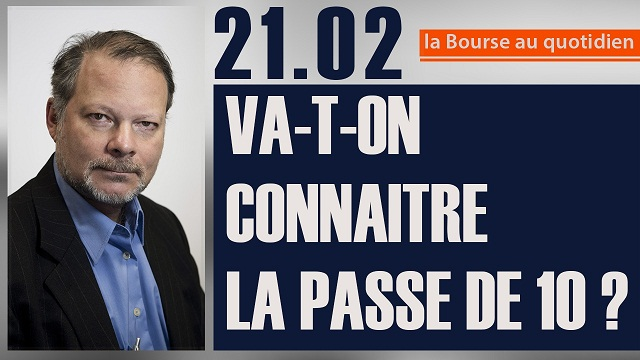 """Philippe Béchade: Séance du Mardi 21 Février 2017: """"Va-t-on connaitre la passe de 10 ?"""""""