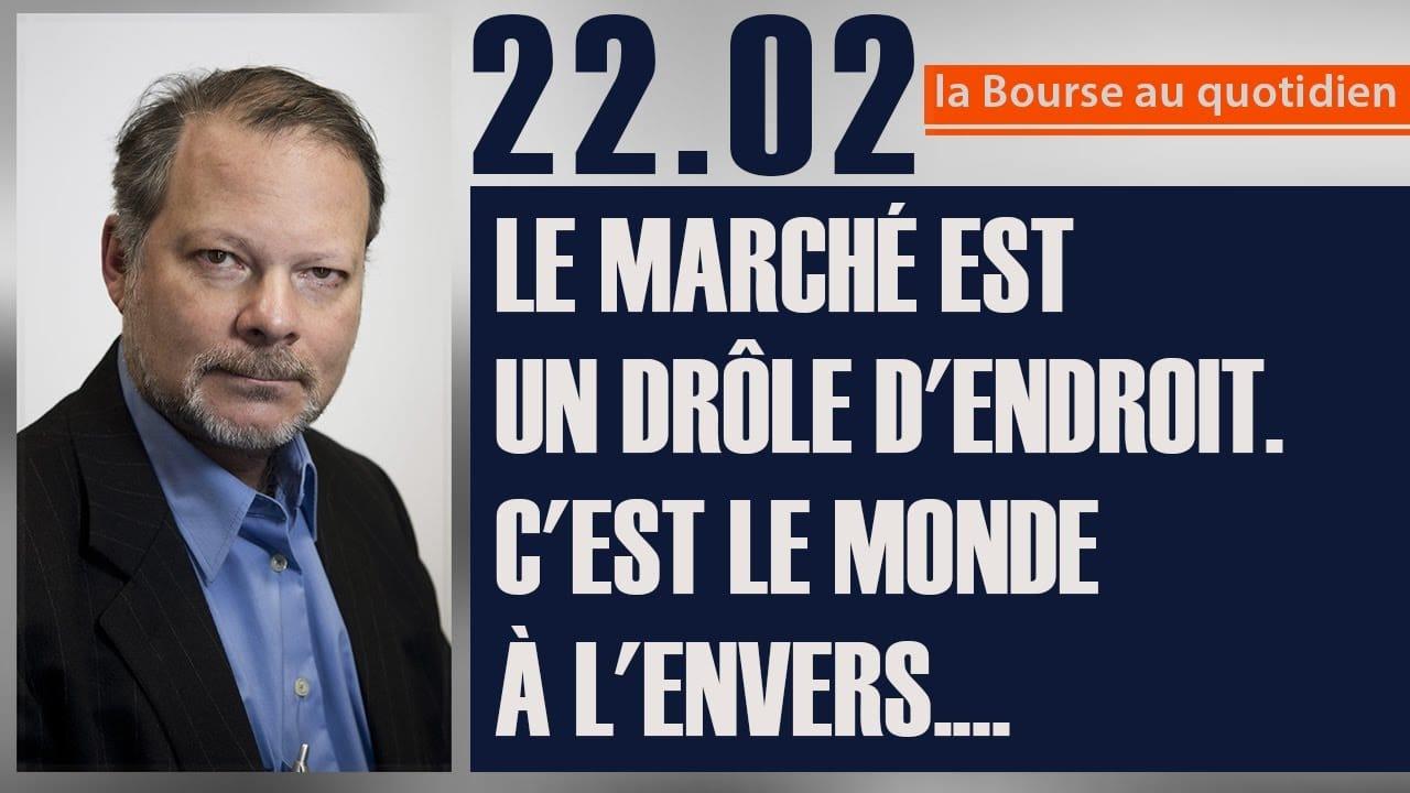 """Philippe Béchade: Séance du 22/02/17: """"Le marché est un drôle d"""