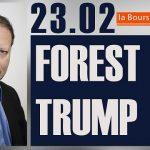 Philippe Béchade: Séance du Jeudi 23 Février: «FOREST TRUMP»