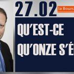 Philippe Béchade: Séance du Lundi 27 Février: «Qu'est-ce qu'ONZE s'éclate»