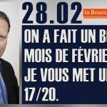 Philippe Béchade: Séance du Mardi 28 Février: «On a fait un bon mois de février, je vous mets un 17/20.»
