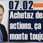 """Philippe Béchade: Séance du Mardi 07 Février 2017: """"Achetez des actions, ça monte toujours…"""""""