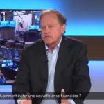 Jean-Michel Naulot: «La crise financière de 2008 était un avertissement, la prochaine crise sera encore pire !»