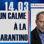 Philippe Béchade: Séance du Mardi 14 Mars 2017: «Un calme à la Tarantino»