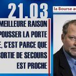 """Philippe Béchade: Séance du Mardi 21 Mars 2017: """"Quand la meilleure raison de pousser la porte d'entrée…"""""""