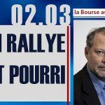 "Philippe Béchade: Séance du Jeudi 02 Mars 2017: ""Un rallye tout pourri !"""
