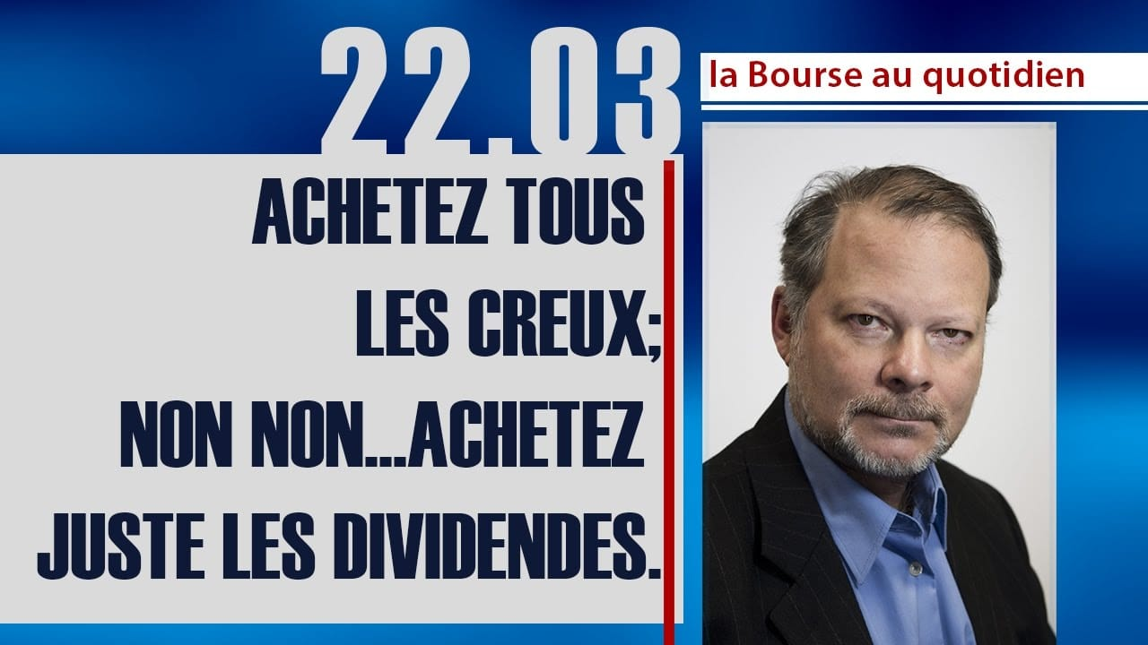 """Philippe Béchade: Séance du Mercredi 22 Mars 2017: """"Achetez tous les creux! non non...achetez juste les dividendes."""""""