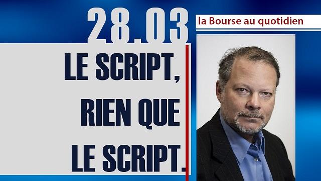 """Philippe Béchade: Séance du Mardi 28 Mars 2017: """"Le script, rien que le script."""""""