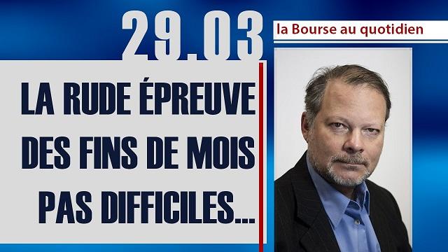 """Philippe Béchade: Séance du Mercredi 29 Mars 2017: """"La rude épreuve des fins de mois pas difficiles..."""""""