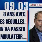 Philippe Béchade: Séance du 09/03/17: «8 ans avec des béquilles, on va passer au déambulateur….»