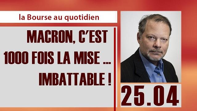 """Philippe Béchade: Séance du 25/04/17: """"Macron, c"""