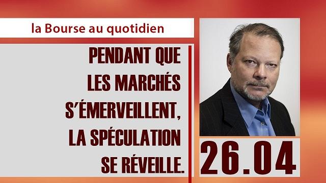 """Philippe Béchade: Séance du 26/04/17: """"pendant que les marchés s"""