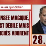 Philippe Béchade: Séance du 28/04/17: «La pensée magique, c'est débile mais les marchés adorent…»