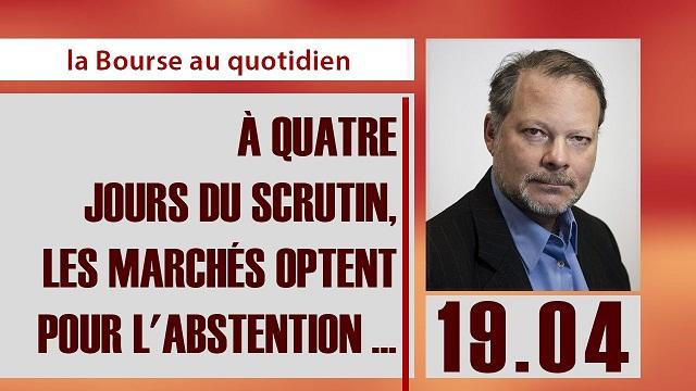 """Philippe Béchade: Séance du Mercredi 19 Avril 2017: """"A 4 jours du scrutin, les marchés optent pour l"""