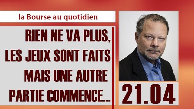 """Philippe Béchade: Séance du Vendredi 21 Avril 2017: """"Rien ne va plus, les jeux sont faits mais une autre partie commence..."""""""