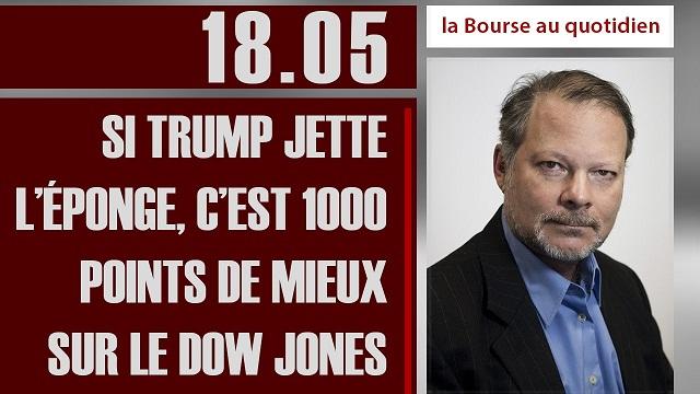 """Philippe Béchade: Séance du Jeudi 18 Mai 2017: """"Si TRUMP jette l'éponge, c'est 1000 points de mieux sur le DOW JONES"""""""