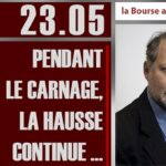 Philippe Béchade: Séance du Mardi 23 Mai 2017: «Pendant le carnage, la hausse continue …»