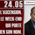 Philippe Béchade: Séance du Mercredi 24 Mai 2017: «L'ascension, le week-end qui porte bien son nom»