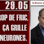 Philippe Béchade: Séance du Lundi 29 Mai 2017: «Trop de fric, ça grille les neurones.»