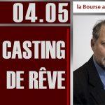 """Philippe Béchade: Séance du 04/05/17: """"Un casting de rêve …"""""""