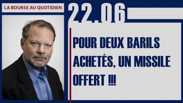 """Philippe Béchade: Séance du Jeudi 22 Juin 2017: """"Pour deux barils achetés, un missile offert !!!"""""""