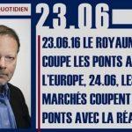 Philippe Béchade: Séance du Vendredi 23 Juin 2017: «Le Royaume Uni coupe les ponts avec l'Europe, 24.06, …»