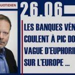 """Philippe Béchade: Séance du Lundi 26 Juin 2017: """"Les banques vénitiennes coulent à pic…"""""""