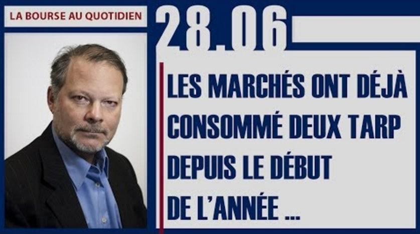 """Philippe Béchade: Séance du 28/06/17: """"Les marchés ont déjà consommé deux TARP depuis le début de l'année ..."""""""