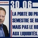 """Philippe Béchade: Séance du 30/06/17: """"La porte du premier semestre se referme mais pas le robinet aux liquidités."""""""