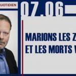 """Philippe Béchade: Séance du Mercredi 07 Juin 2017: """"Marions les zombies et les morts vivants"""""""