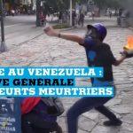 Crise au Venezuela: grève générale et heurts meurtriers