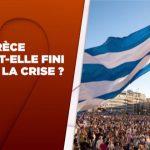 La Grèce en a-t-elle fini avec la crise ?