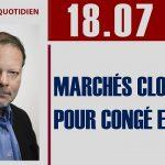 Philippe Béchade: Séance du Mardi 18 Juillet 2017: «Marchés clos pour congé estival»